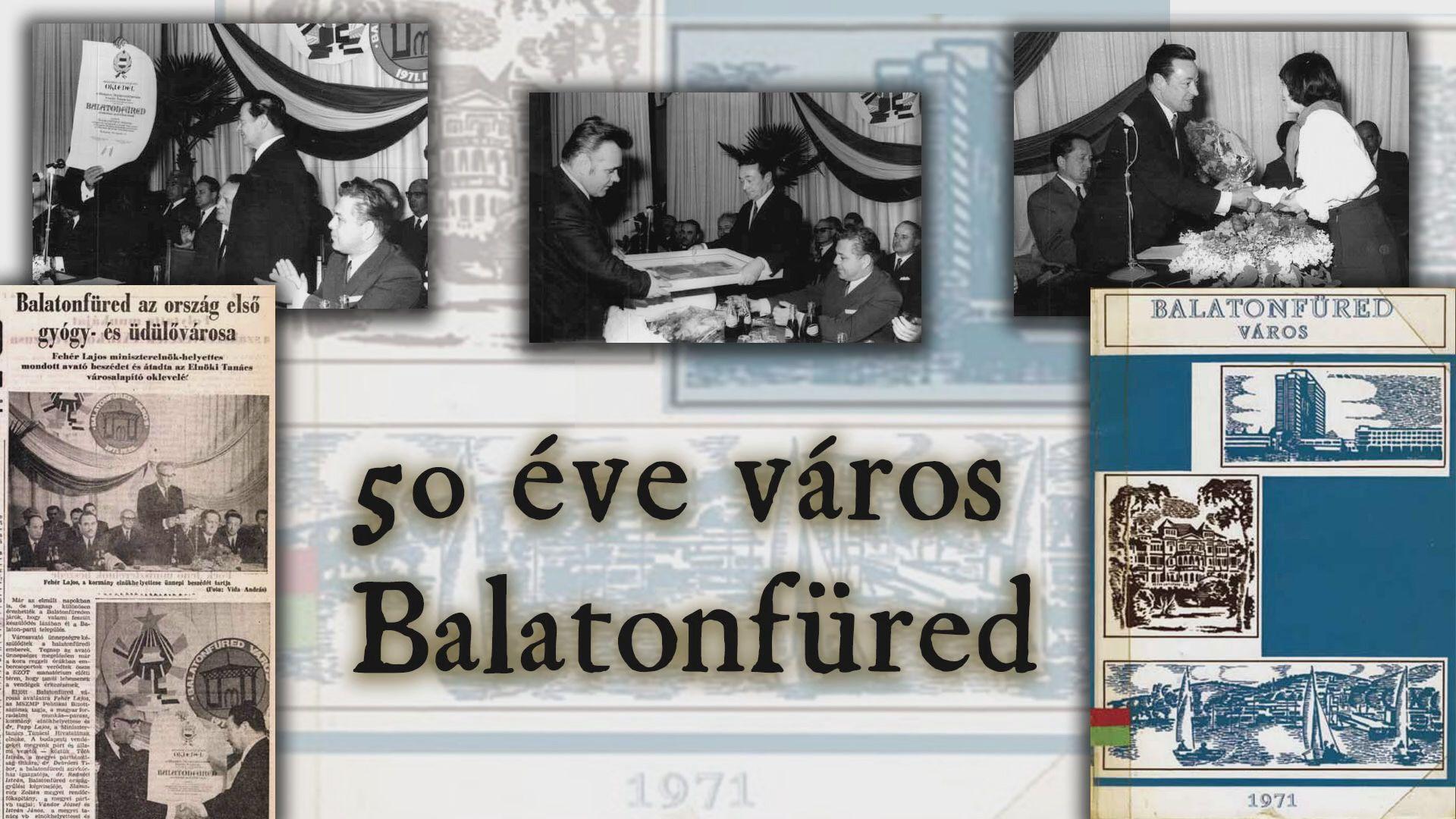 Füred 50: Patinszki Andrásné és Vastagh György visszaemlékezése